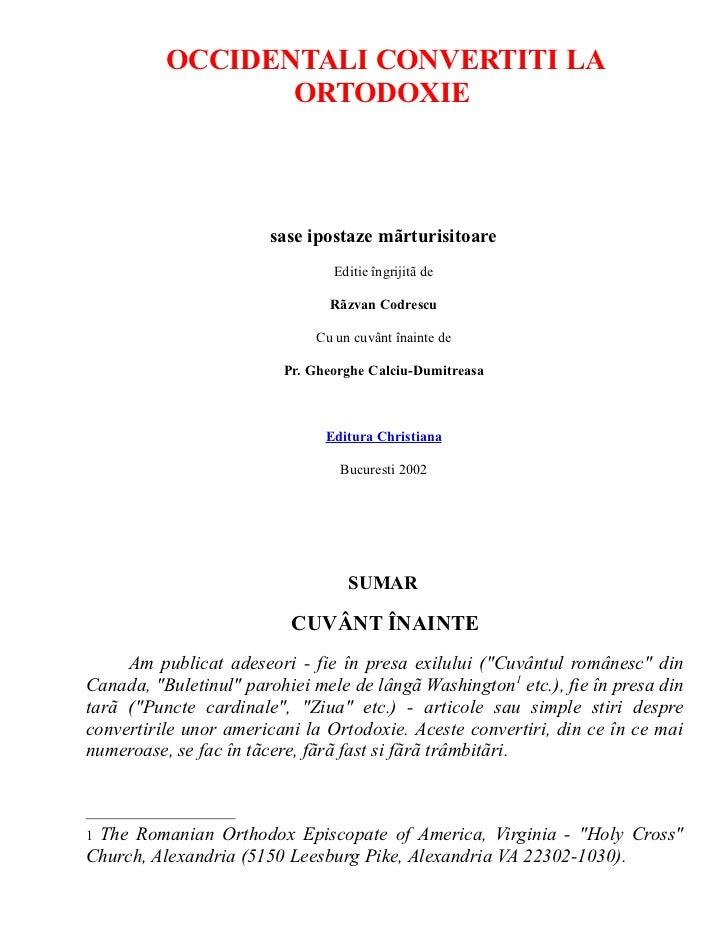 OCCIDENTALI CONVERTITI LA                  ORTODOXIE                            sase ipostaze mãrturisitoare              ...