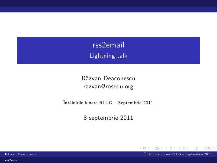 rss2email                               Lightning talk                            R˘zvan Deaconescu                       ...