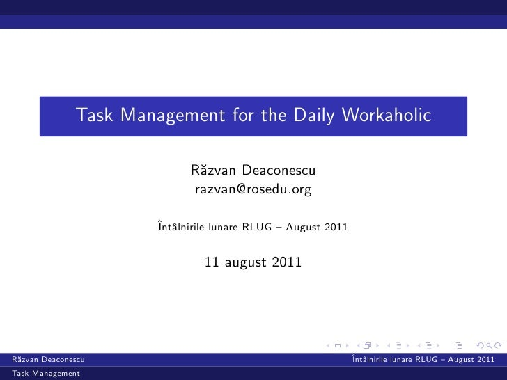 Task Management for the Daily Workaholic                             R˘zvan Deaconescu                              a     ...