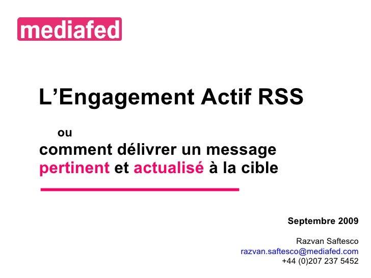 ou   comment délivrer un message pertinent  et  actualisé  à la cible Septembre  2009 Razvan Saftesco [email_address] +4...