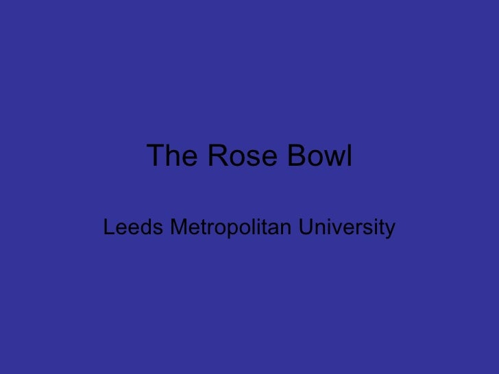 The Rose Bowl  Leeds Metropolitan University