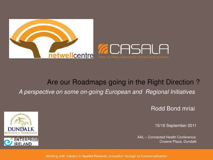 Are our Roadmaps going in the Right Direction ? <br />A perspective on some on-going European and  Regional Initiatives<br...