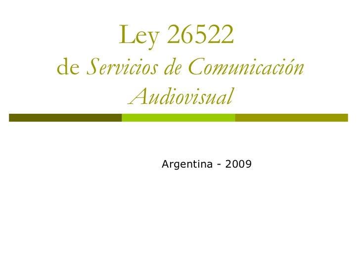 Ley 26522  de  Servicios de Comunicación Audiovisual Argentina - 2009