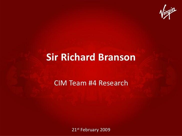 SirRichardBranson   CIMTeam#4Research          21st February2009