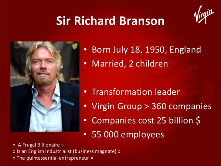 richard branson and level 5 leadership The following paper analyses richard branson's leadership style including his behaviors and traits which qualifies him as a leader based on behavioral and traits leadership theories respectively the paper also explores how richard branson's leadership can impact employee motivation and organizational performance.