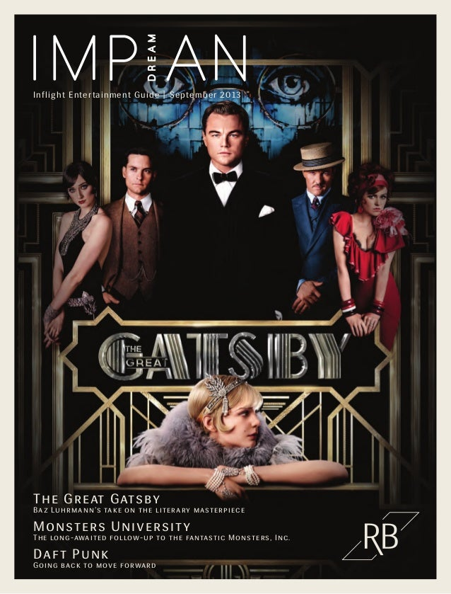 SEPTEMBER 2013 1  Inflight Entertainment Guide | September 2013  The Great Gatsby  Baz Luhrmann's take on the literary mas...