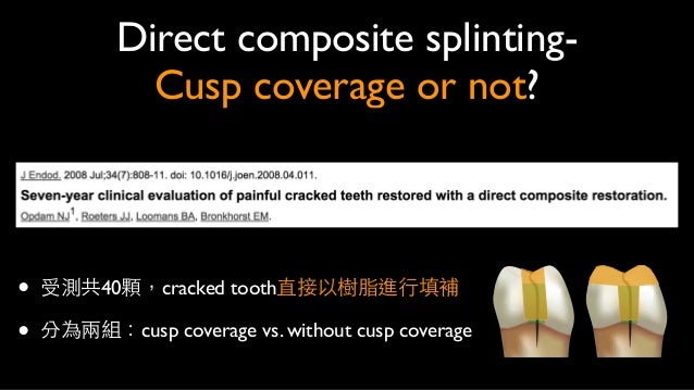 • immediate direct composite resin overlay的中期(7年)成功率⾼高, 具有不錯的臨床治療價值(將來也可再換成ceramic) • onlay/overlay兼顧保護功能及保守性治療 • 若有revers...
