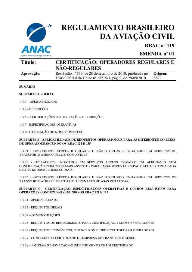 REGULAMENTO BRASILEIRO DA AVIAÇÃO CIVIL RBAC nº 119 EMENDA nº 01 Título:  CERTIFICAÇÃO: OPERADORES REGULARES E NÃO-REGULAR...
