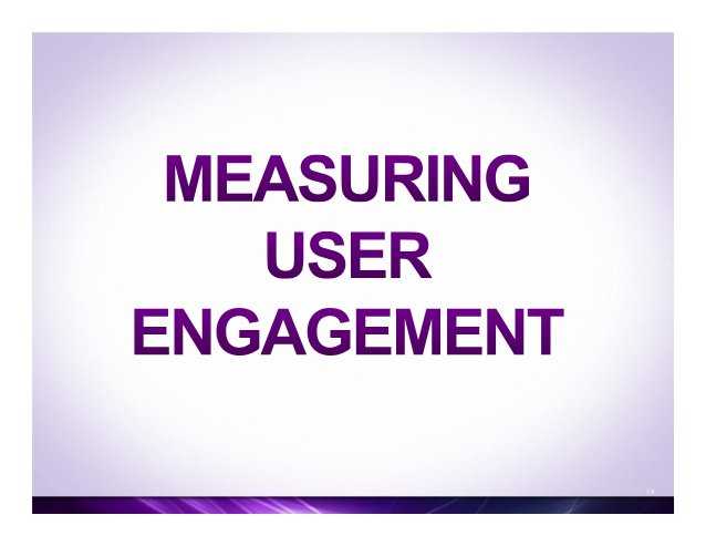 Large-scale measurements of user engagement – Web analytics Intra-session measures Inter-session measures • Dwell time / ...