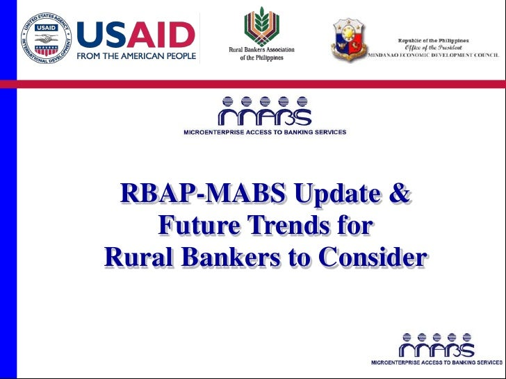 RBAP-MABS Update &   Future Trends forRural Bankers to Consider
