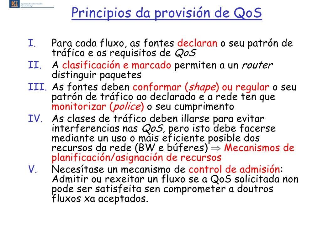 Principios da provisión de QoS  I.   Para cada fluxo, as fontes declaran o seu patrón de      tráfico e os requisitos de Q...