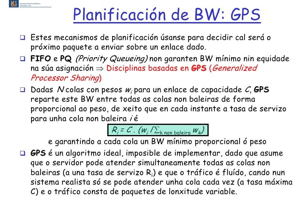 Planificación de BW: GPS Estes mecanismos de planificación úsanse para decidir cal será o próximo paquete a enviar sobre u...