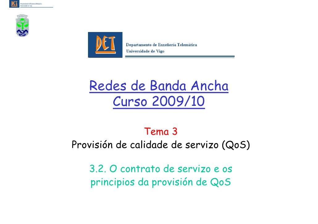 Redes de Banda Ancha       Curso 2009/10                  Tema 3 Provisión de calidade de servizo (QoS)     3.2. O contrat...