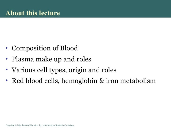About this lecture <ul><li>Composition of Blood </li></ul><ul><li>Plasma make up and roles  </li></ul><ul><li>Various cell...