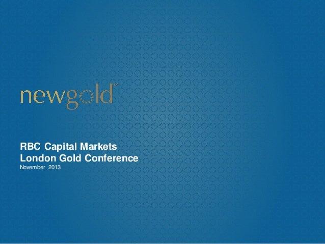 RBC Capital Markets London Gold Conference November 2013