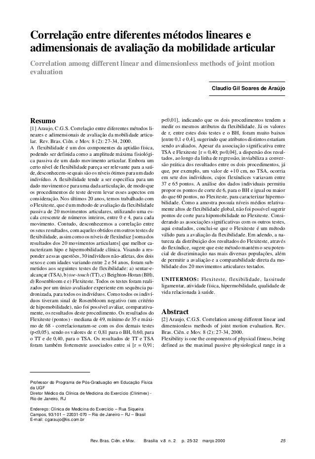 Correlação entre diferentes métodos lineares e adimensionais de avaliação da mobilidade articular Correlation among differ...