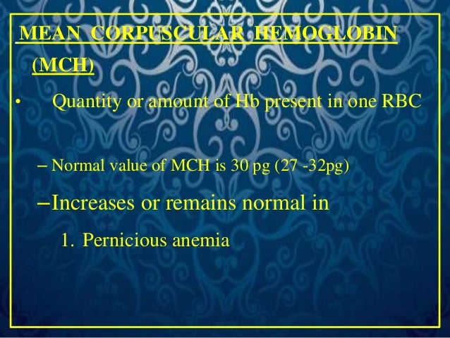 • Decreases in (Hypochromic anemia).  1. Protein deficiency anemia  2. Megaloblastic anemia  3. Iron deficiency anemia  4....