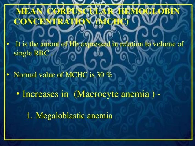 • Decreases in ( Microcyte anemia )  1. Iron deficiency anemia  2. Chronic post-haemorrhagic anemia  3. Thalassemias