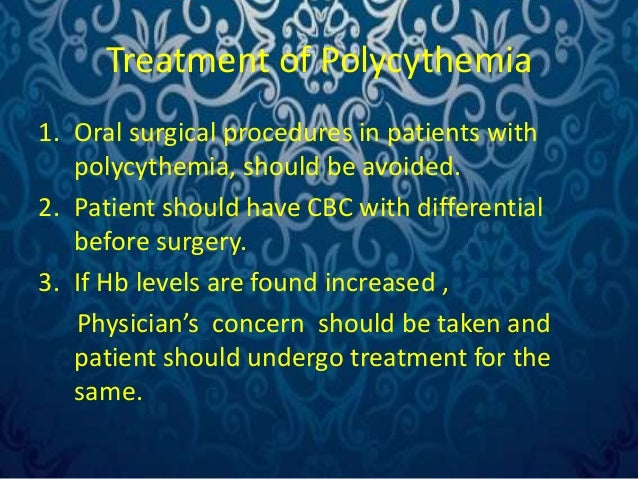 1. Before performing surgery , threshold levels should  be obtained ..  a. Hb = < 16 g/ dL  b. Hematocrit value = < 47%  2...