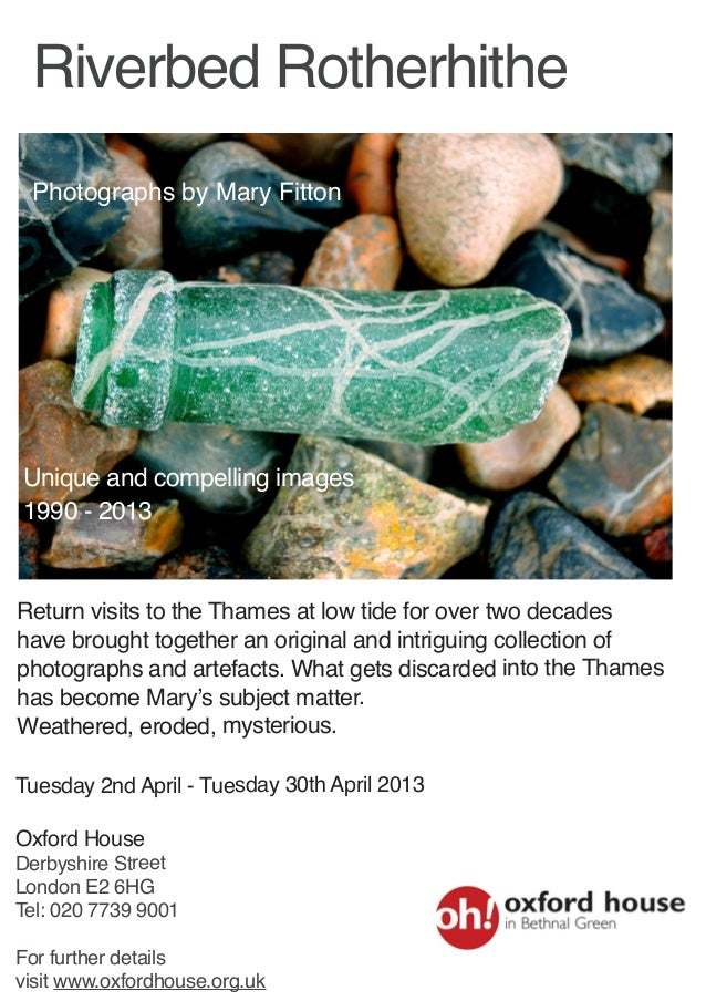Riverbed Rotherhithe Photographs by Mary FittonUnique and compelling images1990 - 2013Return visits to the Thames at low t...