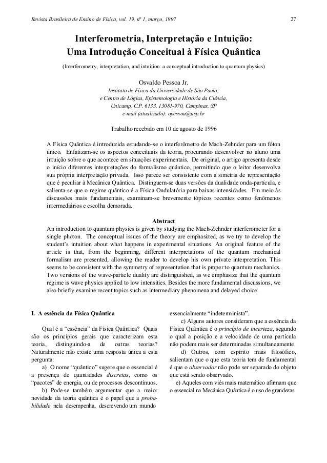 Revista Brasileira de Ensino de Física, vol. 19, no 1, março, 1997 27 Interferometria, Interpretação e Intuição: Uma Intro...