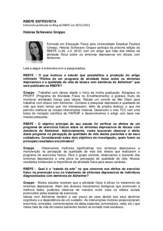 RBEFE ENTREVISTA Entrevista publicada no Blog da RBEFE em 30/11/2012 Heloisa Schievano Groppo Formada em Educação Física p...