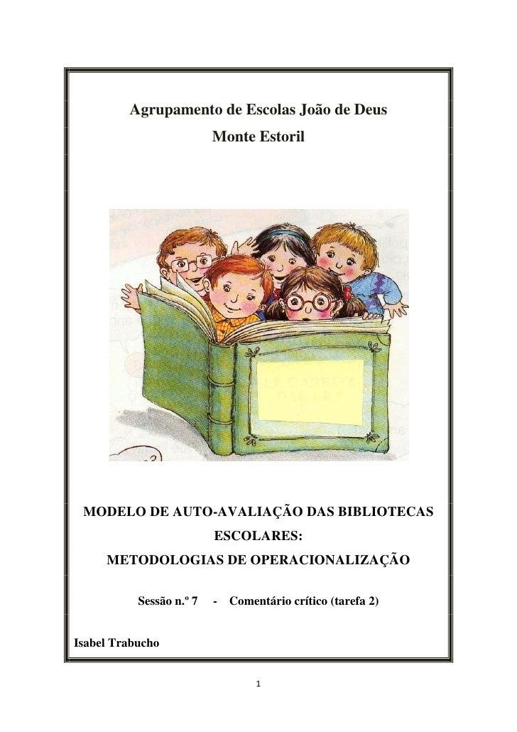 Agrupamento de Escolas João de Deus                           Monte Estoril         MODELO DE AUTO-AVALIAÇÃO DAS BIBLIOTEC...
