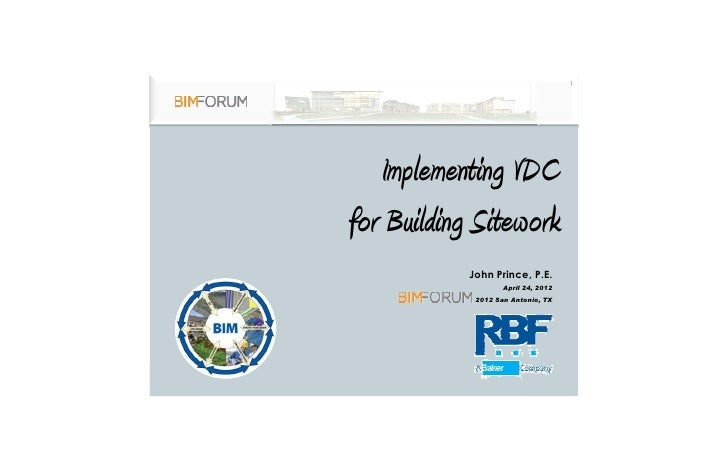 1               Implementing VDC            for Building Sitework                        John Prince, P.E.                ...