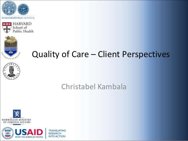 Quality of Care – Client Perspectives Christabel Kambala