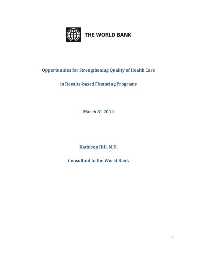 Opportunities for Strengthening Quality of Health Care in Results-based Financing Programs March 8th 2014 Kathleen Hill, M...