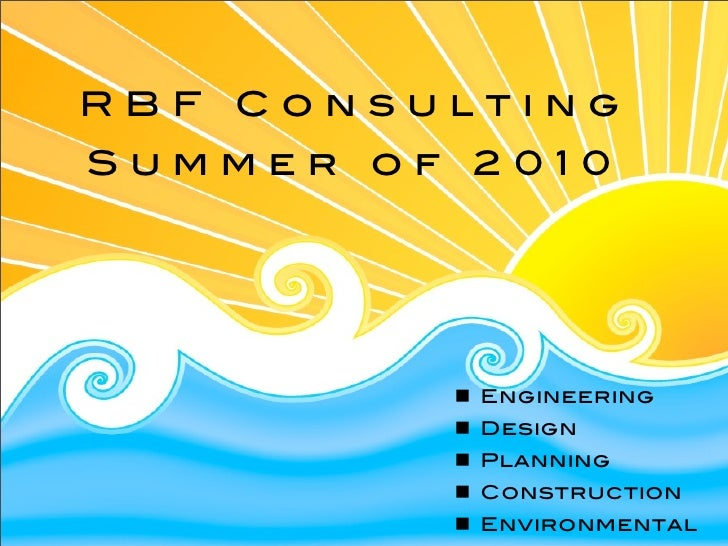 RBF Consulting Summer of 2010               Engineering           Design           Planning           Construction        ...