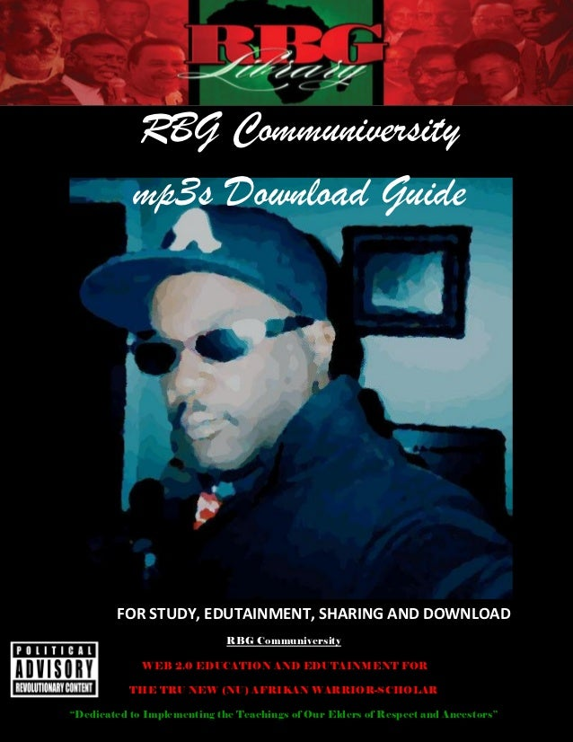 RBG Communiversity           mp3s Download Guide        FOR STUDY, EDUTAINMENT, SHARING AND DOWNLOAD                      ...