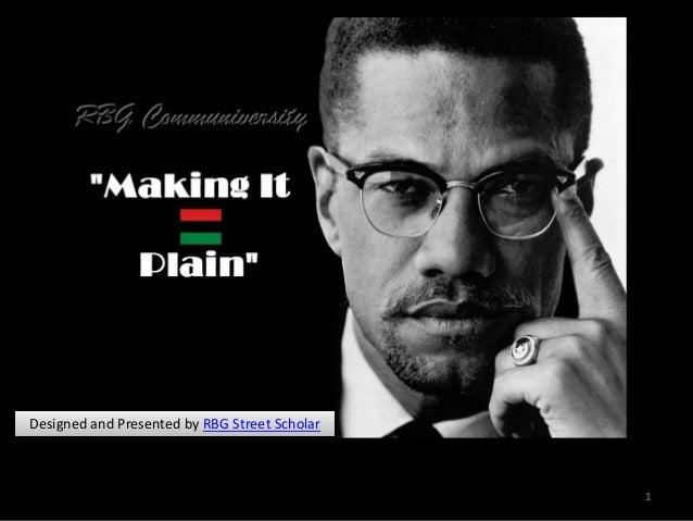 analysis of malcolm x a homemade Essay on malcolm xa homemade education - use questions you ready to inquire  about the interviewee and then answer these questions with answers from the.