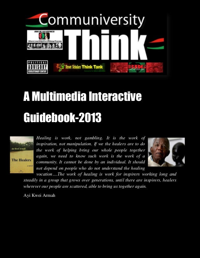 A Multimedia InteractiveGuidebook-2013       Healing is work, not gambling. It is the work of       inspiration, not manip...