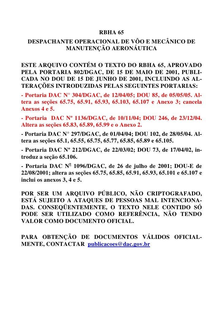 RBHA 65   DESPACHANTE OPERACIONAL DE VÔO E MECÂNICO DE            MANUTENÇÃO AERONÁUTICA  ESTE ARQUIVO CONTÉM O TEXTO DO R...