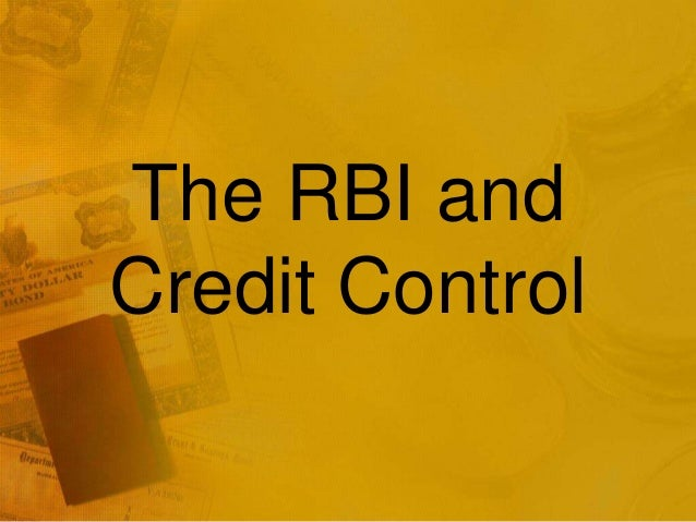 rbi control The rbi can control the volumes of banks reserves and allow other banks to  create credit in that proportion every commercial bank has to.