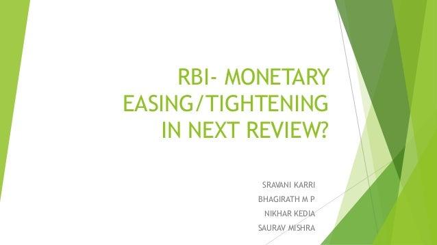 RBI- MONETARY EASING/TIGHTENING IN NEXT REVIEW? SRAVANI KARRI  BHAGIRATH M P NIKHAR KEDIA SAURAV MISHRA
