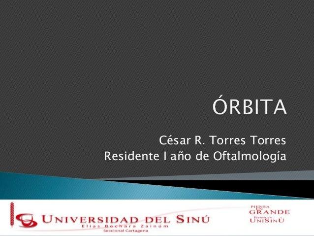 César R. Torres Torres Residente I año de Oftalmología