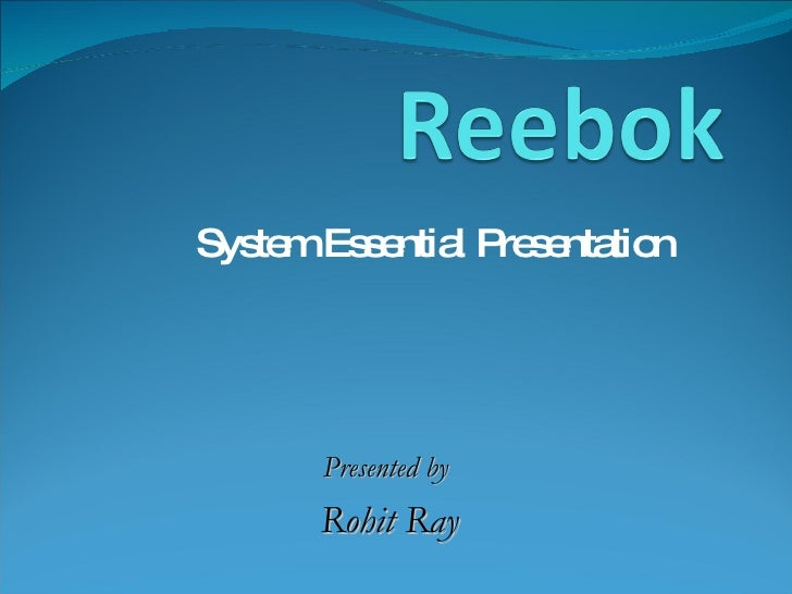 System Essential Presentation Presented by  Rohit Ray
