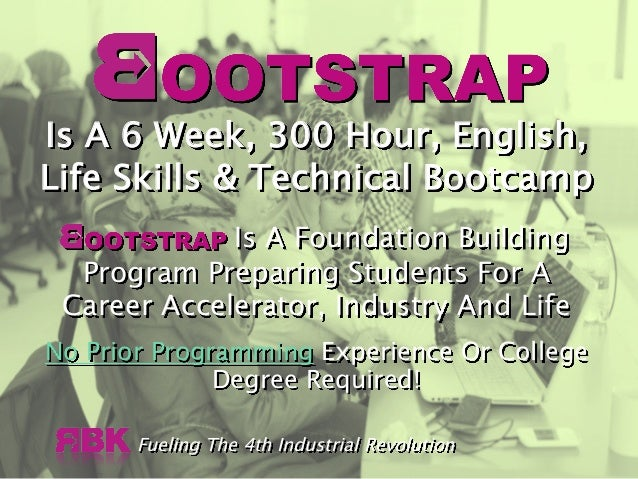 Fueling The 4th Industrial Revolution Is A 6 Week, 300 Hour, English, Life Skills & Technical Bootcamp Is A Foundation Bui...