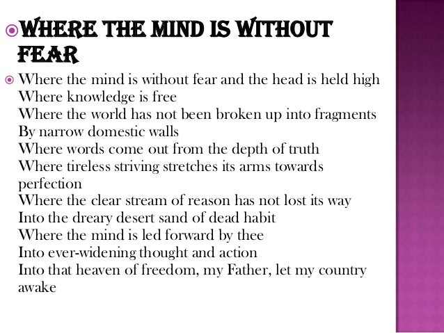 where the mind is without fear by rabindranath tagore Find inspiration in the most profoundly beautiful verses by nobel laureate rabindranath tagore - rabindranath tagore 154th birth anniversary: poetry reading of 'where the mind is without fear' [watch.