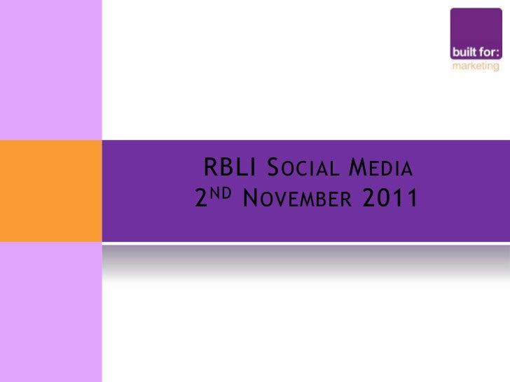 RBLI S OCIAL M EDIA2 ND N OVEMBER 2011