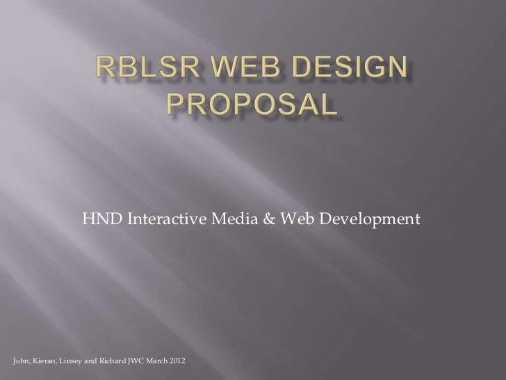 HND Interactive Media & Web DevelopmentJohn, Kieran, Linsey and Richard JWC March 2012