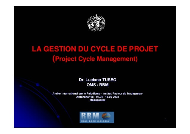 LA GESTION DU CYCLE DE PROJET    (Project Cycle Management)                        Dr. Luciano TUSEO                      ...