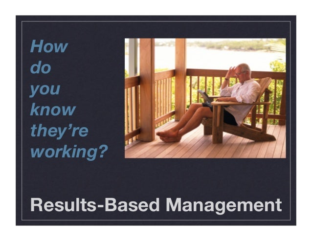 Results-Based Management How do you know they're working?
