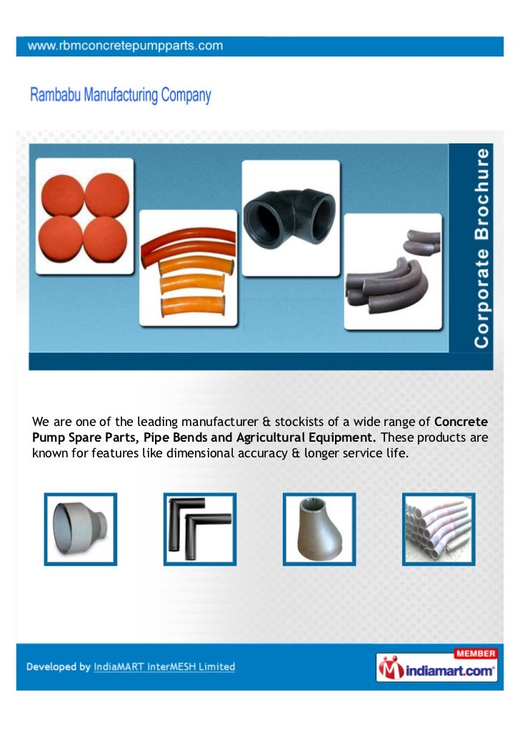 We are one of the leading manufacturer & stockists of a wide range of ConcretePump Spare Parts, Pipe Bends and Agricultura...