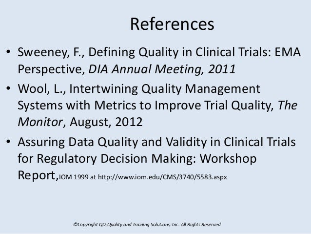 ©Copyright QD-Quality and Training Solutions, Inc. All Rights Reserved References • Sweeney, F., Defining Quality in Clini...