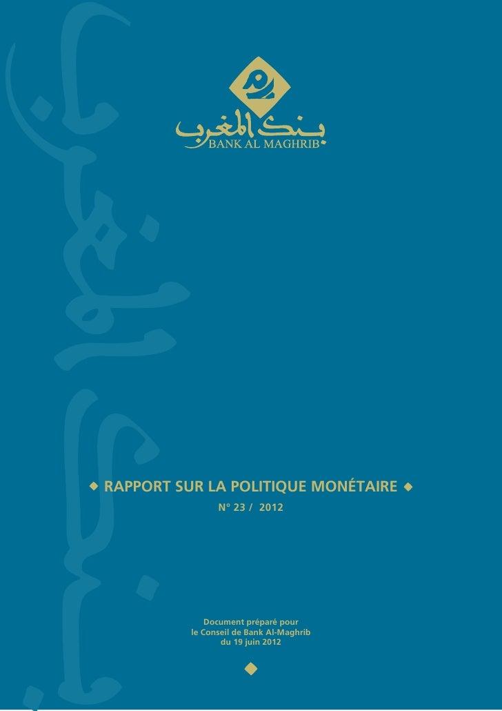 RAPPORT SUR LA POLITIQUE MONÉTAIRE                N° 23 / 2012              Document préparé pour          le Conseil de B...