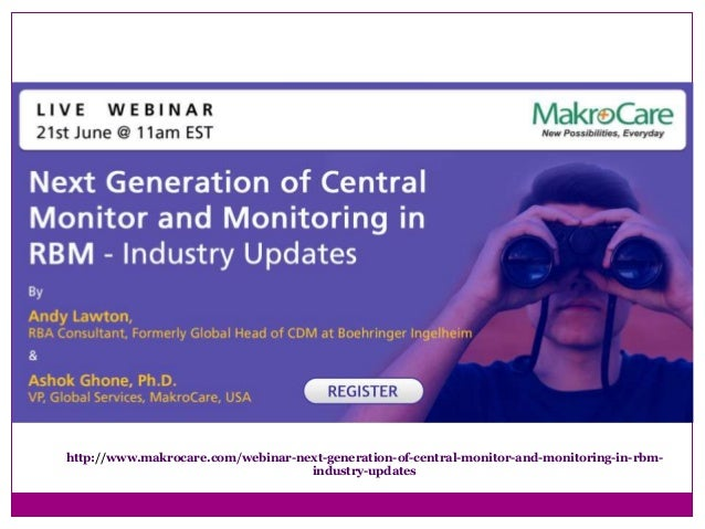 http://www.makrocare.com/webinar-next-generation-of-central-monitor-and-monitoring-in-rbm- industry-updates