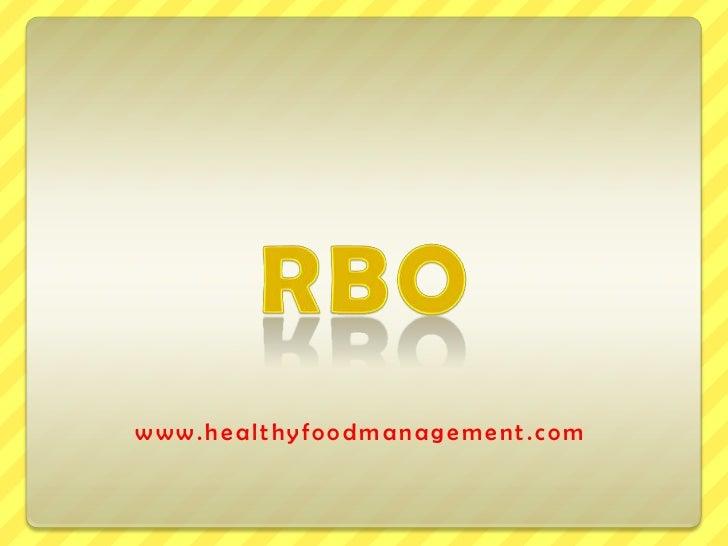 RBO<br />www.healthyfoodmanagement.com<br />